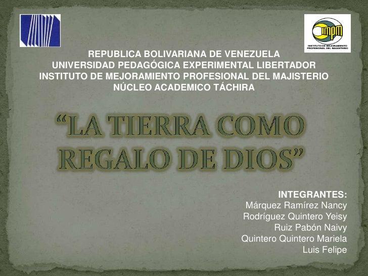 REPUBLICA BOLIVARIANA DE VENEZUELA<br />UNIVERSIDAD PEDAGÓGICA EXPERIMENTAL LIBERTADOR<br />INSTITUTO DE MEJORAMIENTO PROF...