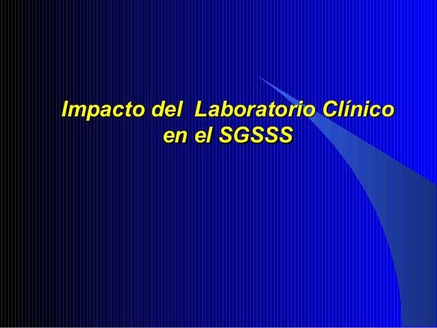 Impacto del Laboratorio Clínico en el SGSSS