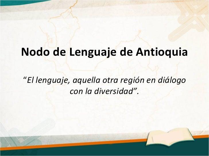 Presentación Nodo de Lenguaje de Antioquia