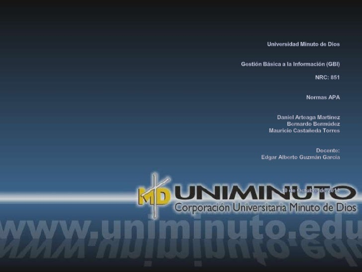 Universidad Minuto de Dios<br />Gestión Básica a la Información (GBI)<br />NRC: 851<br />Normas APA<br />Daniel Arteaga Ma...