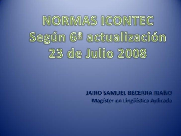 JAIRO SAMUEL BECERRA RIAÑO Magíster en Lingüística Aplicada