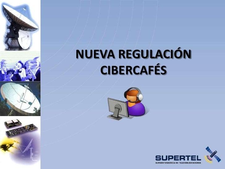 Nueva regulación Cibercafés