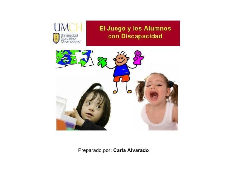 Preparado por : Carla Alvarado