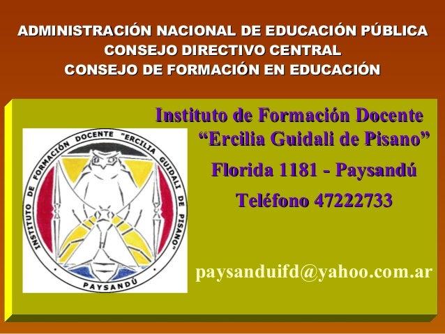 ADMINISTRACIÓN NACIONAL DE EDUCACIÓN PÚBLICAADMINISTRACIÓN NACIONAL DE EDUCACIÓN PÚBLICA CONSEJO DIRECTIVO CENTRALCONSEJO ...