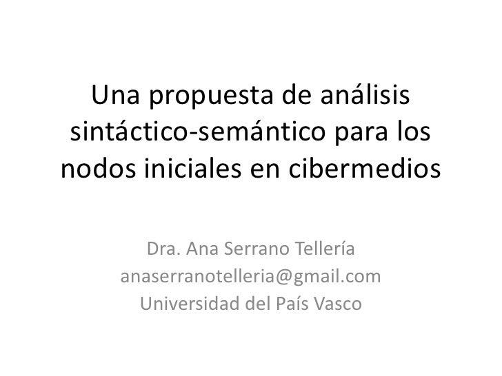 Una propuesta de análisis sintáctico-semántico para los nodos iniciales en cibermedios (Ana Serrano Tellería)