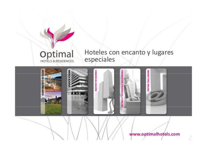 Hoteles con encanto y lugaresespeciales              www.optimalhotels.com