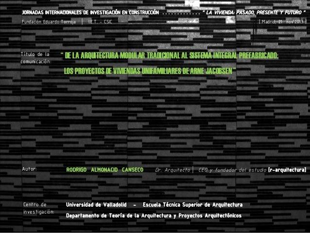 """""""DE LA ARQUITECTURA MODULAR TRADICIONAL AL SISTEMA INTEGRAL PREFABRICADO: LOS PROYECTOS DE VIVIENDAS UNIFAMILIARES DE ARNE JACOBSEN"""""""