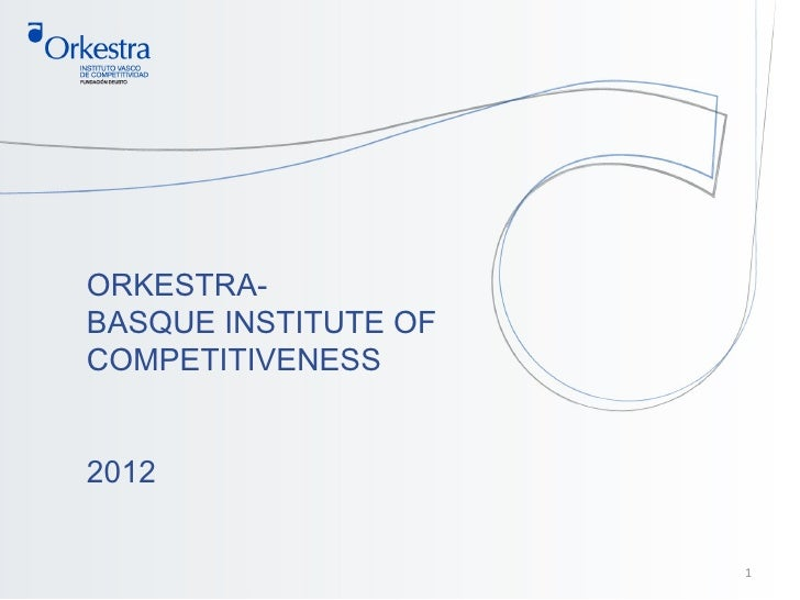 ORKESTRA-BASQUE INSTITUTE OFCOMPETITIVENESS2012                      1