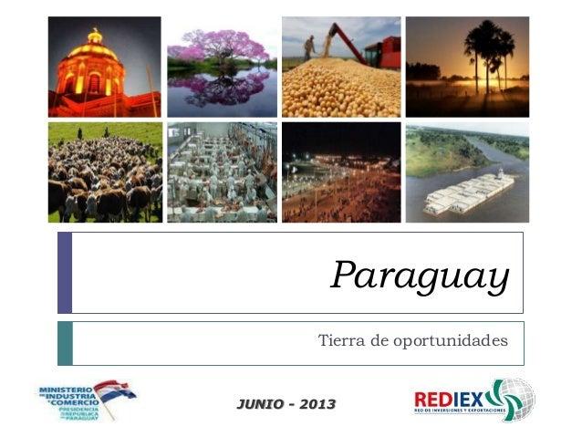 Paraguay Tierra de oportunidades  JUNIO - 2013