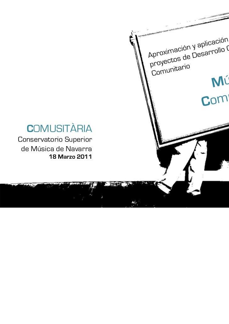 COMUSITÀRIAConservatorio Superior de Música de Navarra         18 Marzo 2011
