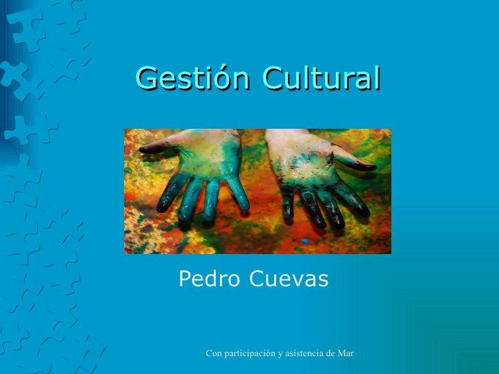 Gestión Cultural Pedro Cuevas
