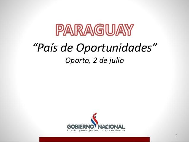 """1 """"País de Oportunidades"""" Oporto, 2 de julio"""