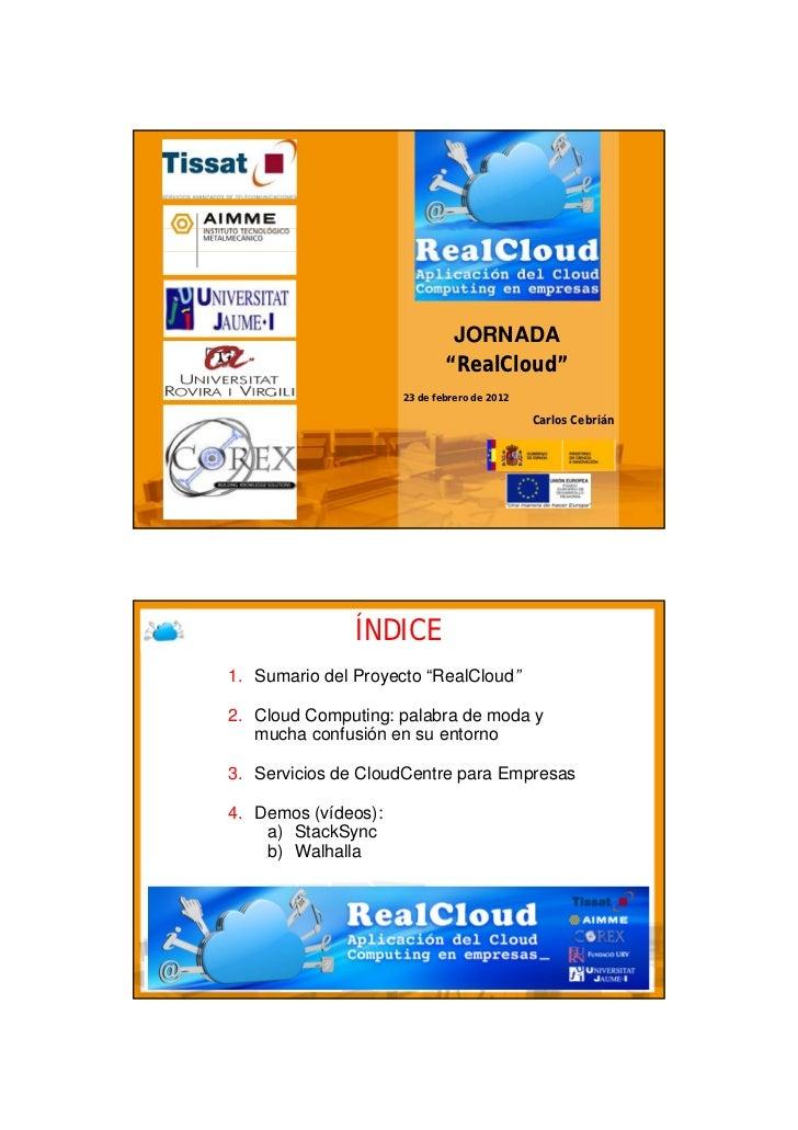 """JORNADA                             """"RealCloud""""                     23 de febrero de 2012                                 ..."""