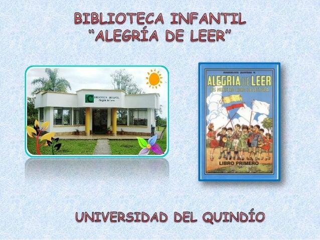 """La biblioteca Infantil """"Alegría deleer"""", es un lugar especial que iniciaa los niños y futuros estudiantes denuestra instit..."""