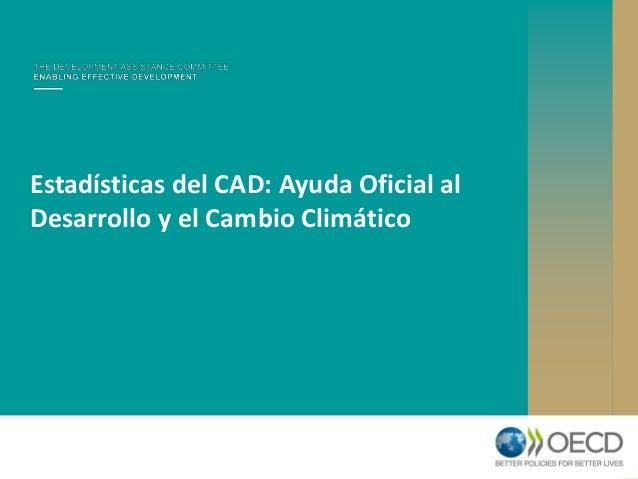 Estadísticas del CAD: Ayuda Oficial al Desarrollo y el Cambio Climático