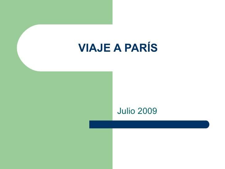 VIAJE A PARÍS Julio 2009