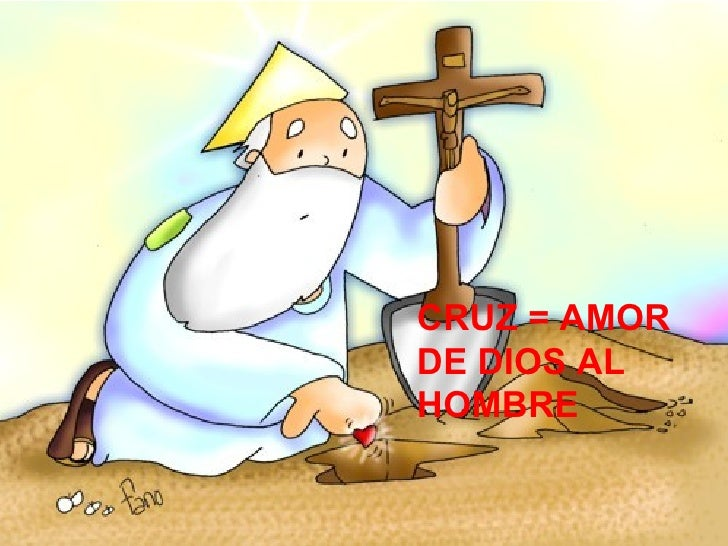 CRUZ = AMOR DE DIOS AL HOMBRE