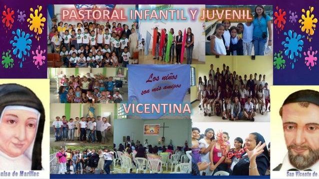 PASTORAL JUVENIL VICENTINA MISIÓN La Pastoral Juvenil Vicentina, en la Provincia de Bogotá busca dar respuesta a las preoc...
