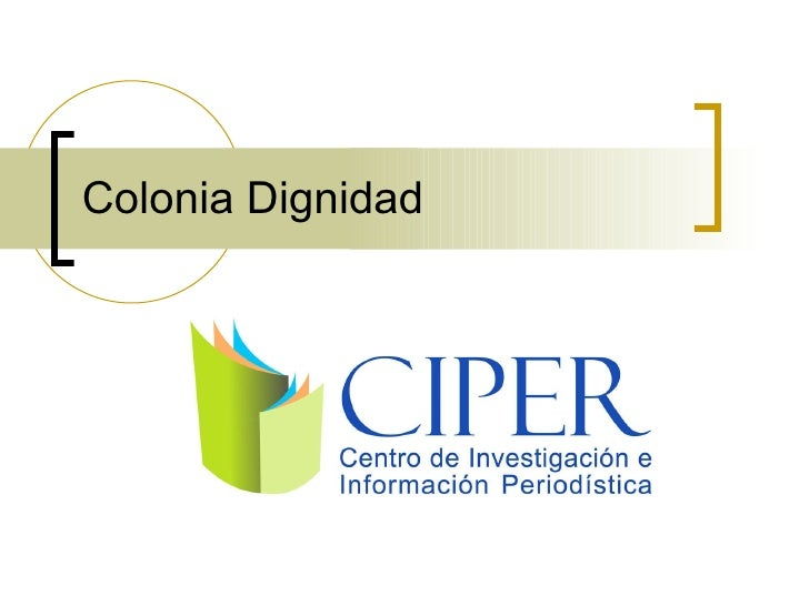 Colonia Dignidad, CIPER, Chile
