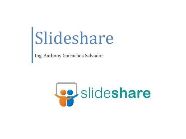 Slideshare  Ing.  Anthony Goicochea Salvador  Qslideshare