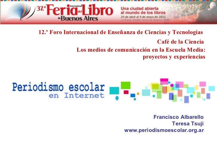 <ul><li>Café de la Ciencia  </li></ul><ul><ul><li>Los medios de comunicación en la Escuela Media: proyectos y experiencia...