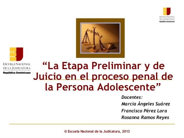 Click to edit Master subtitle style © Escuela Nacional de la Judicatura, 2013 Docentes: Marcia Ángeles Suárez Francisco Pé...