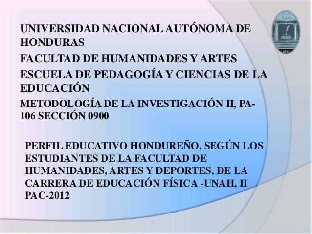 UNIVERSIDAD NACIONAL AUTÓNOMA DEHONDURASFACULTAD DE HUMANIDADES Y ARTESESCUELA DE PEDAGOGÍA Y CIENCIAS DE LAEDUCACIÓNMETOD...