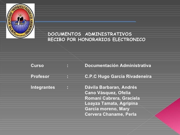 UNIVERSIDAD NACIONAL SAN AGUSTIN DE AREQUIPA DOCUMENTOS  ADMINISTRATIVOS RECIBO POR HONORARIOS ELECTRONICO Curso  : Docume...