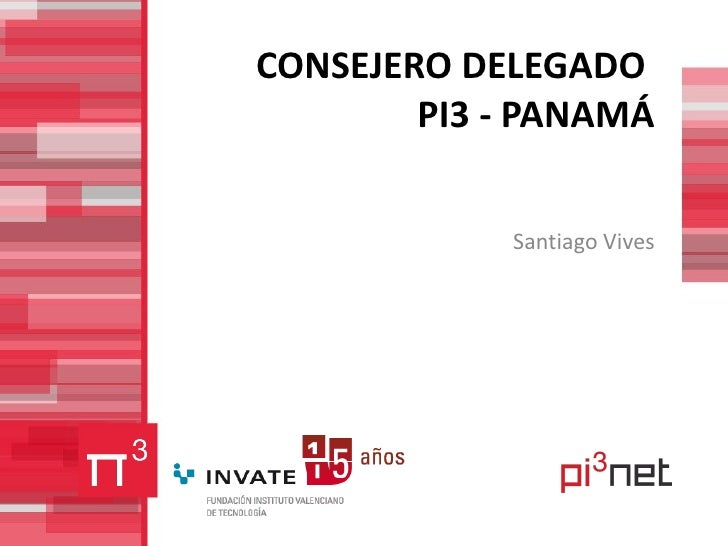 CONSEJERO DELEGADO  PI3 - PANAMÁ Santiago Vives