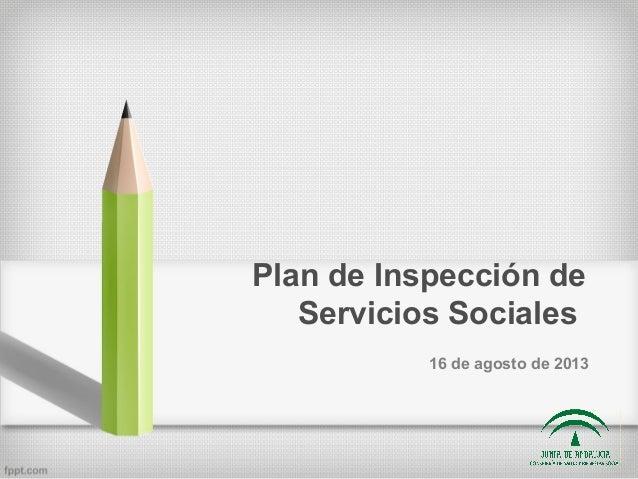 Plan de Inspección de Servicios Sociales 16 de agosto de 2013