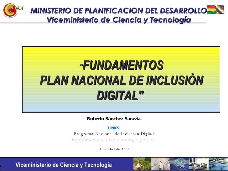 """"""" FUNDAMENTOS PLAN NACIONAL DE INCLUSIÒN DIGITAL""""   Roberto Sánchez Saravia LINKS Programa Nacional de Inclusión Digi..."""