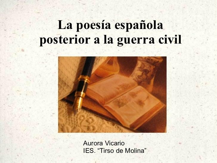 """La poesía española posterior a la guerra civil Aurora Vicario IES. """"Tirso de Molina"""""""