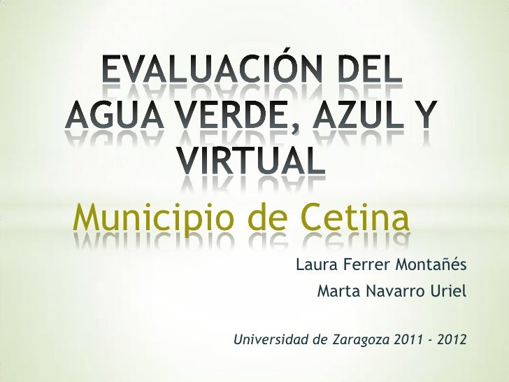 Evaluación del agua azul, verde y virtual en el municipio de Cetina