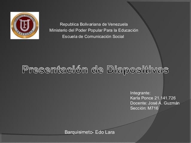 Republica Bolivariana de VenezuelaMinisterio del Poder Popular Para la EducaciónEscuela de Comunicación SocialIntegrante:K...