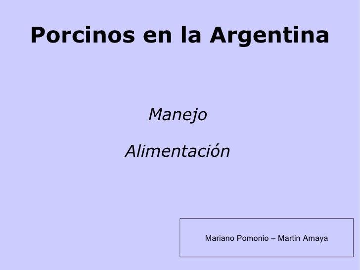Porcinos en la Argentina Manejo Alimentación Mariano Pomonio – Martin Amaya