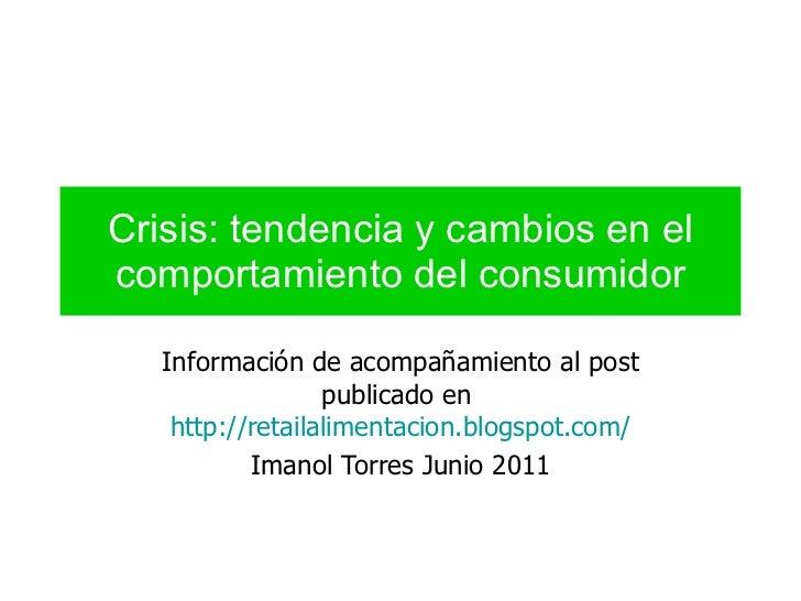 Crisis: tendencia y cambios en el comportamiento del consumidor Información de acompañamiento al post publicado en  http:/...