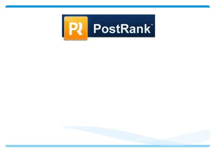 . PostRank es el mayor medidor de datos en la industria web.  . Recoge los acontecimientos sociales en tiempo real. . Mide...