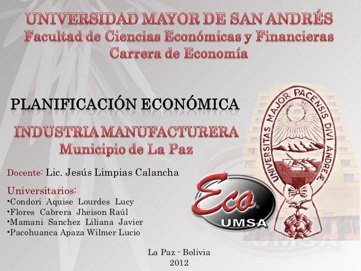 Docente: Lic. Jesús Limpias CalanchaUniversitarios:•Condori Aquise Lourdes Lucy•Flores Cabrera Jheison Raúl•Mamani Sanchez...