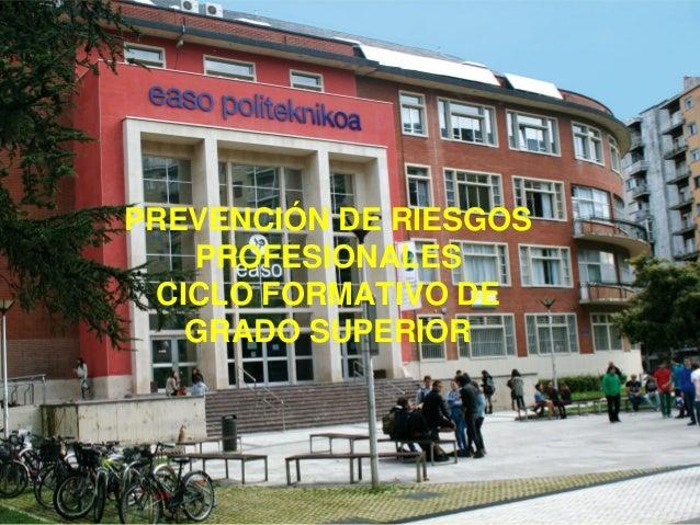 PREVENCIÓN DE RIESGOS PROFESIONALES CICLO FORMATIVO DE GRADO SUPERIOR