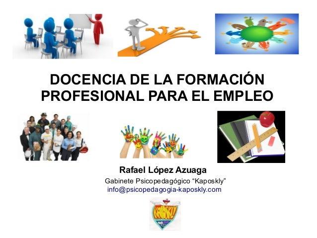 DOCENCIA DE LA FORMACIÓNPROFESIONAL PARA EL EMPLEORafael López