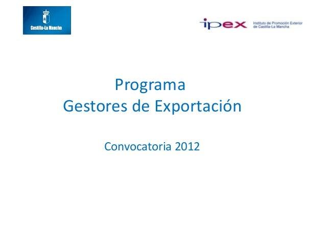 Presentación programa gestores exportacion 2012