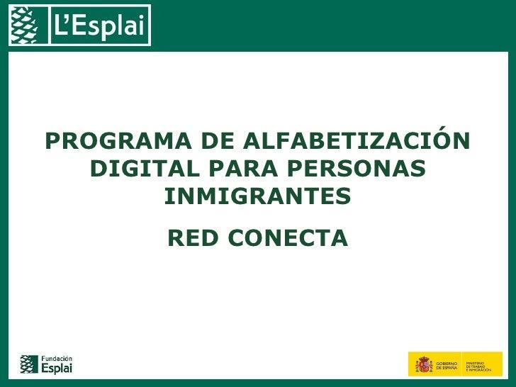 PROGRAMA DE ALFABETIZACIÓN DIGITAL PARA PERSONAS INMIGRANTES RED CONECTA