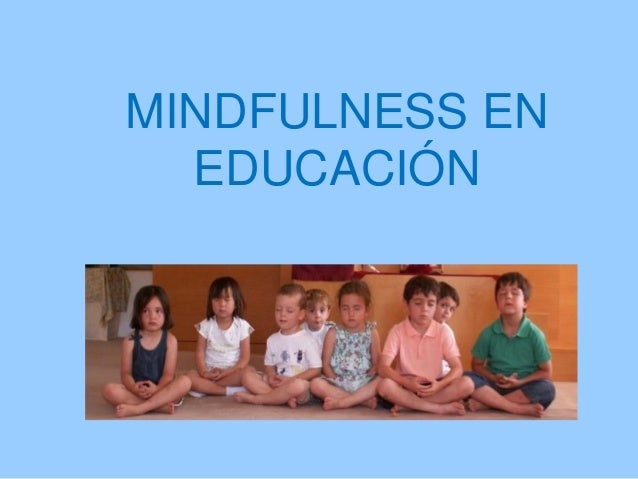 MINDFULNESS EN EDUCACIÓN