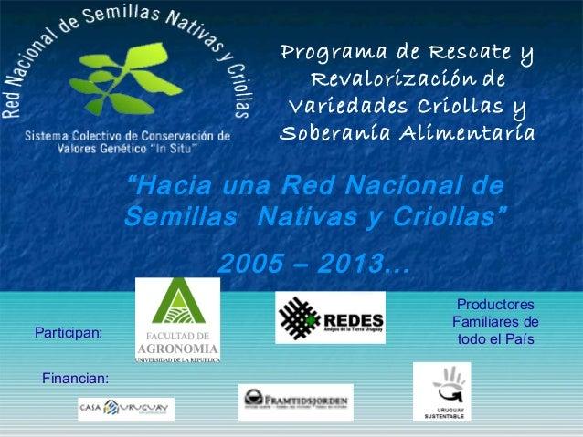 """Programa de Rescate y Revalorización de Variedades Criollas y Soberanía Alimentaría  """"Hacia una Red Nacional de Semillas N..."""