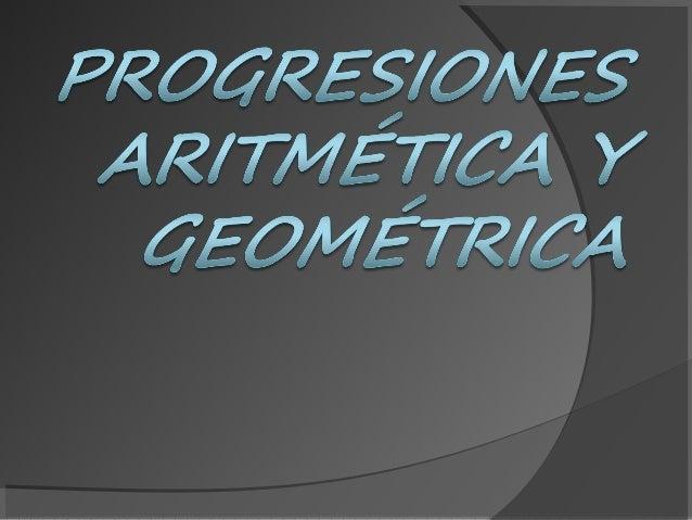 Progresiones: Aritmética y Geométrica Progresión Aritmética clases:  Progresión Aritmética creciente  Progresión Aritmét...