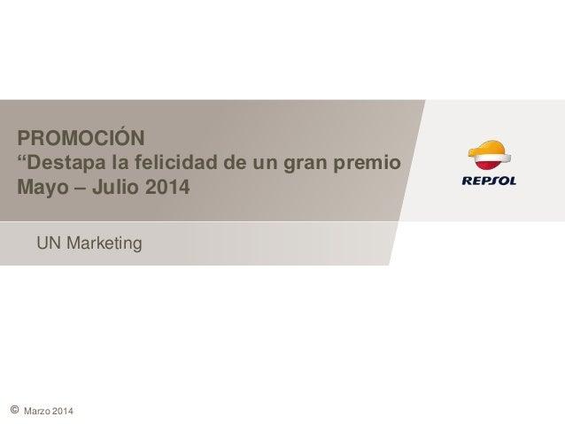 """© PROMOCIÓN """"Destapa la felicidad de un gran premio Mayo – Julio 2014 UN Marketing Marzo 2014"""
