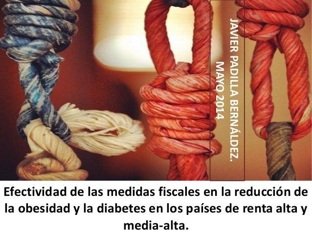 Efectividad de las medidas fiscales en la reducción de la obesidad y la diabetes en los países de renta alta y media-alta....