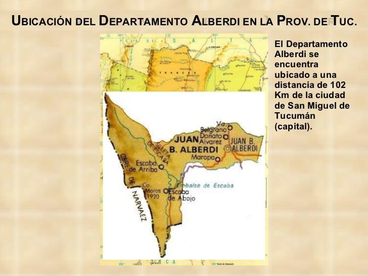 U BICACIÓN   DE   T UCUMÁN EN LA  R EPÚBLICA  A RGENTINA Juan Bautista Alberdi San Miguel de Tucumán D ISTANCIA   DESDE  S...