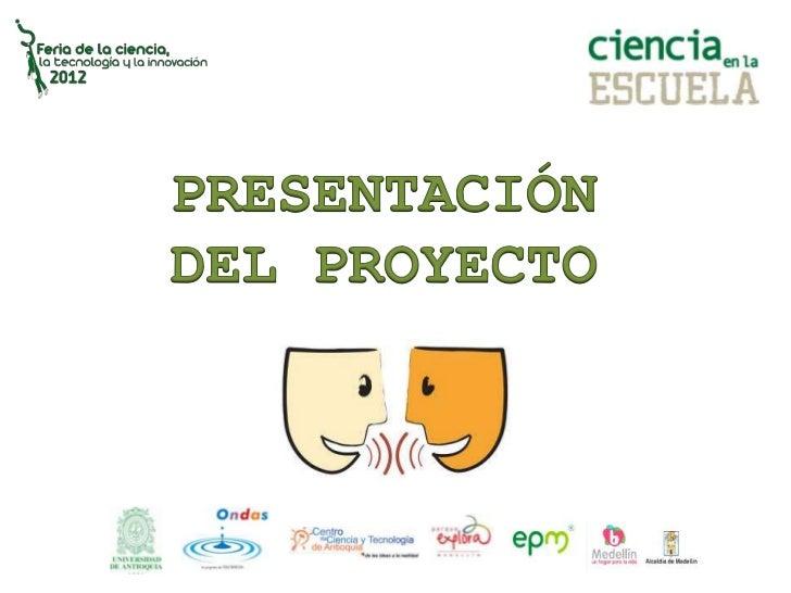 EXPLORANDO-PREGUNTANDO         2012        UNIVERSIDAD DE ANTIOQUIA  AULA TALLER DE CIENCIA Y TECNOLOGÍA          ESCUELA ...
