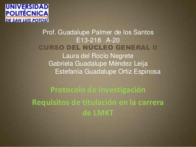 Prof. Guadalupe Palmer de los Santos             E13-218 A-20 CURSO DEL NÚCLEO GENERAL II         Laura del Rocío Negrete ...